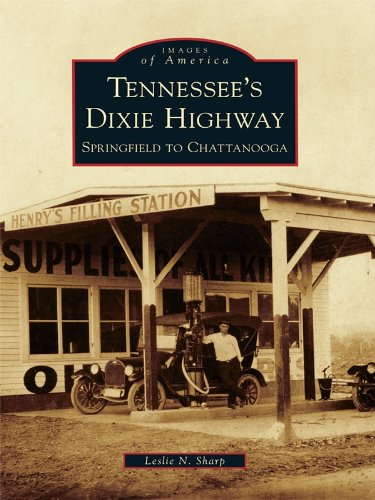 Tennessee's Dixie Highway: Springfield to Chattanooga (Images of America)