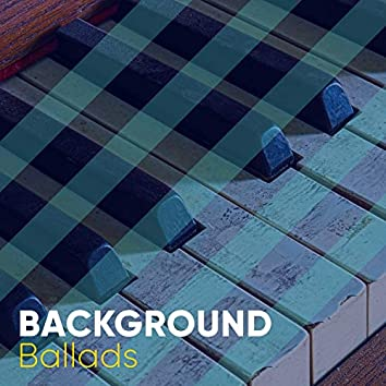 # Background Ballads
