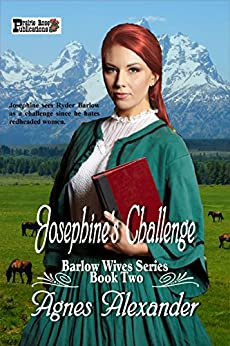 Josephine's Challenge (The Barlow Wives Book 2) by [Agnes  Alexander]