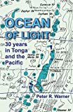 Ocean of Light: 30 Years in Tonga and the Pacific