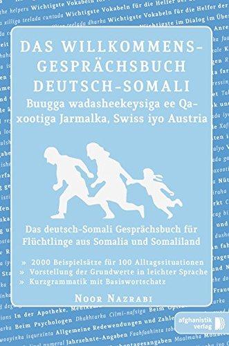 Das Willkommens- Gesprächsbuch Deutsch-Somali: Das deutsch-Somali Gesprächsbuch für Flüchtlinge aus Somalia und Somaliland