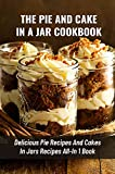 The Pie And Cake In A Jar Cookbo...