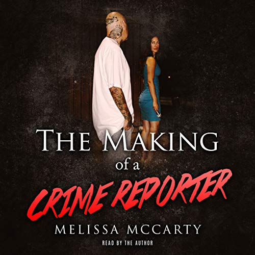 The Making of a Crime Reporter audiobook cover art