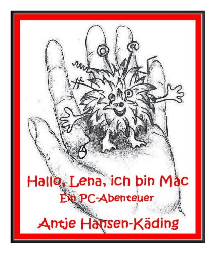 Hallo, Lena, ich bin Mac! - Ein PC-Abenteuer
