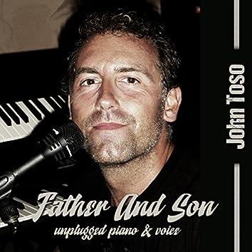 Father & Son (Unplugged Piano & Voice)