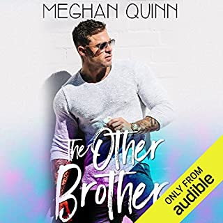 The Other Brother                   Written by:                                                                                                                                 Meghan Quinn                               Narrated by:                                                                                                                                 Mackenzie Harte,                                                                                        Rock Engle                      Length: 11 hrs and 49 mins     Not rated yet     Overall 0.0