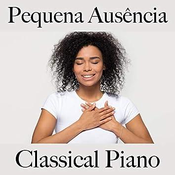 Pequena Ausência: Classical Piano - A Melhor Música para Relaxar