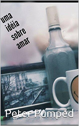 uma idéia sobre amar (Portuguese Edition)