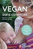 Vegan sans carences - Femmes enceintes et allaitantes, bébés et enfants