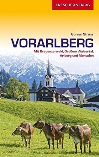 Reiseführer Vorarlberg: Mit Bregenzerwald, Großem Walsertal, Arlberg und Montafon (Trescher-Reiseführer)
