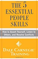 The 5 Essential People Skills (Dale Carnegie Training)