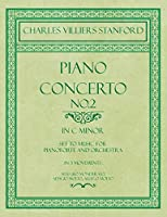 Piano Concerto No.2 - In the Key of C Minor - Set to Music for Pianoforte and Orchestra - In 3 Movements: Allegro Monderato, Adagio Molto, Allego Molto