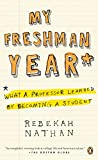 My Freshman Year: What a Professor Learned by Becoming a Student