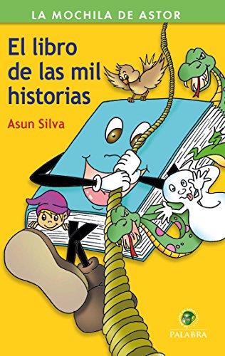 LIBRO DE LAS MIL HISTORIAS, EL (La Mochila de Astor. Serie verde nº 46)