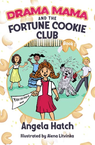 Compare Textbook Prices for Drama Mama and the Fortune Cookie Club Book 1: You Can Change the World  ISBN 9780999791653 by Hatch, Angela