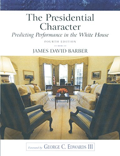 The Presidential Character: Predicting Performance in the White House (Longman Classics in Political Science), revised (