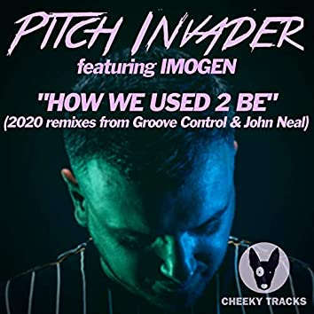 How We Used 2 Be (2020 Remixes)