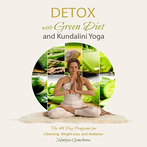 Detox with Green Diet and Kundalini Yoga audiobook cover art