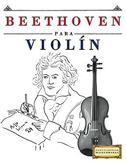 Beethoven para Violín: 10 Piezas Fáciles para Violín Libro para ...
