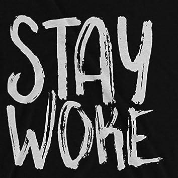 stay woke (Freestyle)