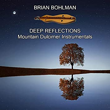 Deep Reflections: Mountain Dulcimer Instrumentals