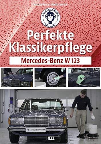 Perfekte Klassikerpflege: Mercedes-Benz W 123