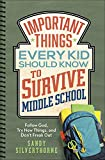 Important Things Every Kid Should Know to Survive Middle School: Follow God, Try New Things, and Don't Freak Out (Paperback)