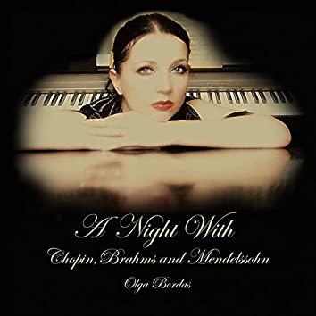 A Night With Chopin, Brahms and  Mendelssohn