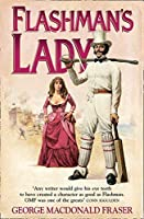 Flashman's Lady (The Flashman Papers)