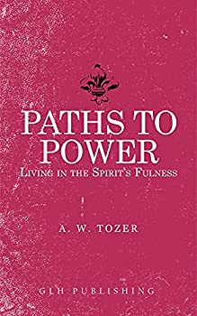 Paths to Power  Living in the Spirit s Fulness