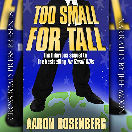 Too Small for Tall     A DuckBob Spinowitz Adventure              By:                                                                                                                                 Aaron Rosenberg                               Narrated by:                                                                                                                                 Jeff Moon                      Length: 9 hrs and 7 mins     Not rated yet     Overall 0.0