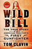 Image of Wild Bill: The True Story of the American Frontier's First Gunfighter