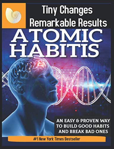 Paperback - Atomic Habits: An Easy - Proven Way to Build Good Habits - Break Bad Ones - Tiny Changes, Remarkable Results