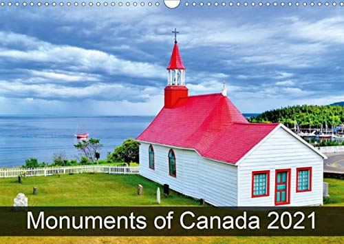 Monuments of Canada 2021 (Wall Calendar 2021 DIN A3 Landscape)
