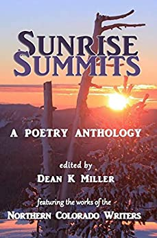Sunrise Summits: A Poetry Anthology by [Dean K Miller]