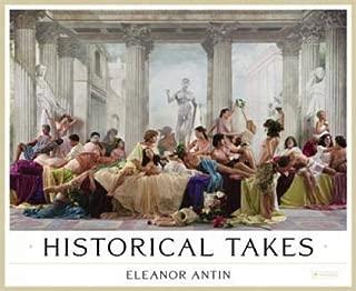 Eleanor Antin: Historical Takes