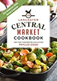 Lancaster Central Market Cookbook: 25th Anniversary Edition
