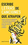 Escribe letras de canciones que atrapen: Técnicas eficaces de songwriting y lyric writing para compo...