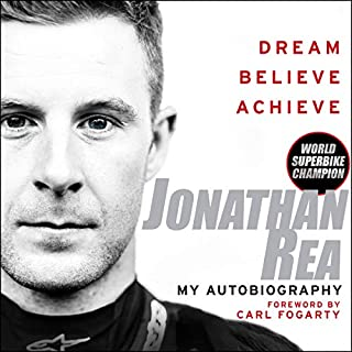 Dream. Believe. Achieve     My Autobiography              By:                                                                                                                                 Jonathan Rea                               Narrated by:                                                                                                                                 Conor MacNeill                      Length: 6 hrs and 14 mins     36 ratings     Overall 4.9