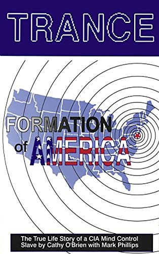 TRANCE Formation of America: True life story of a mind control ...