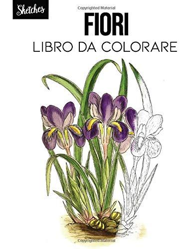 Fiori Libro da colorare: taccuino botanico, illustrazione botanica, fiori da colorare, fiori ad acquerelli, schizzi floreali