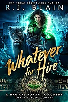 Whatever for Hire: A Magical Romantic Comedy (with a body count) by [R.J. Blain]