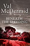 Beneath the Bleeding (Tony Hill and Carol Jordan) - Val McDermid
