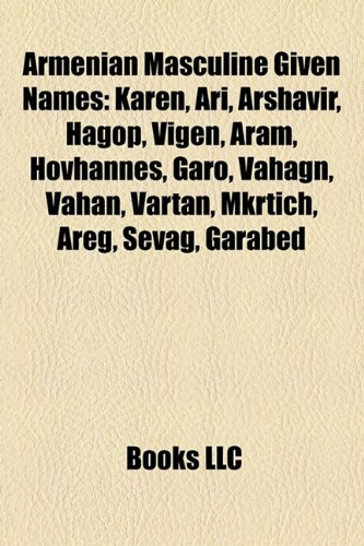 Armenian Masculine Given Names: Karen, a