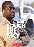 Touch the Sky: My Solo Flight Around the World