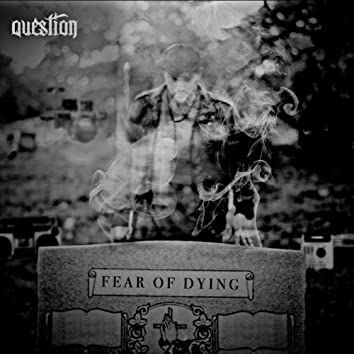 Fear of Dying (Deluxe Edition)