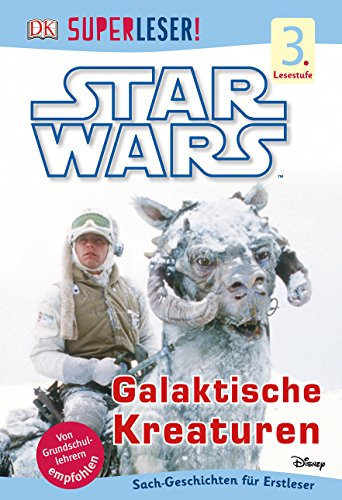 SUPERLESER! Star Wars™ Galaktische Kreaturen: 3. Lesestufe Sach-Geschichten für Leseprofis