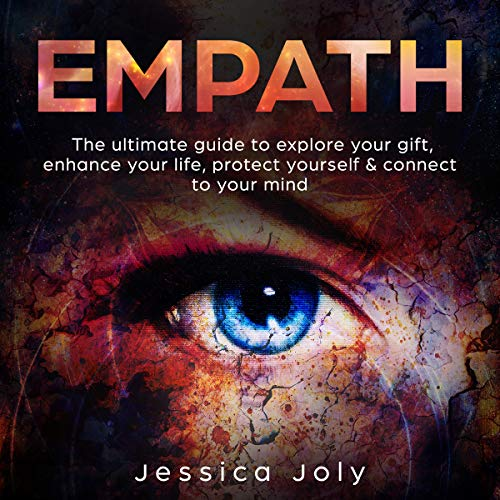 Empath     The Ultimate Guide to Explore Your Gift, Enhance Your Life, Protect Yourself & Connect to Your Mind              By:                                                                                                                                 Jessica Joly                               Narrated by:                                                                                                                                 Roland Purdy                      Length: 2 hrs and 15 mins     Not rated yet     Overall 0.0