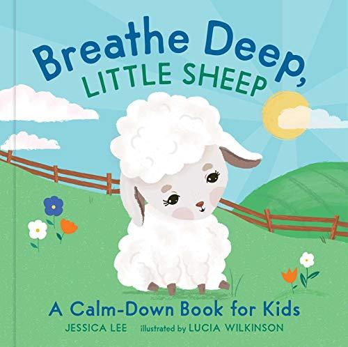Breathe Deep, Little Sheep: A Calm-Down Book for Kidsの詳細を見る