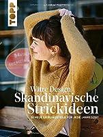 Witre Design - Skandinavische Strickideen: 30 neue Lieblingsteile fuer jede Jahreszeit